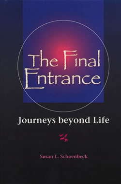 The Final Entrance: Journeys Beyond Life