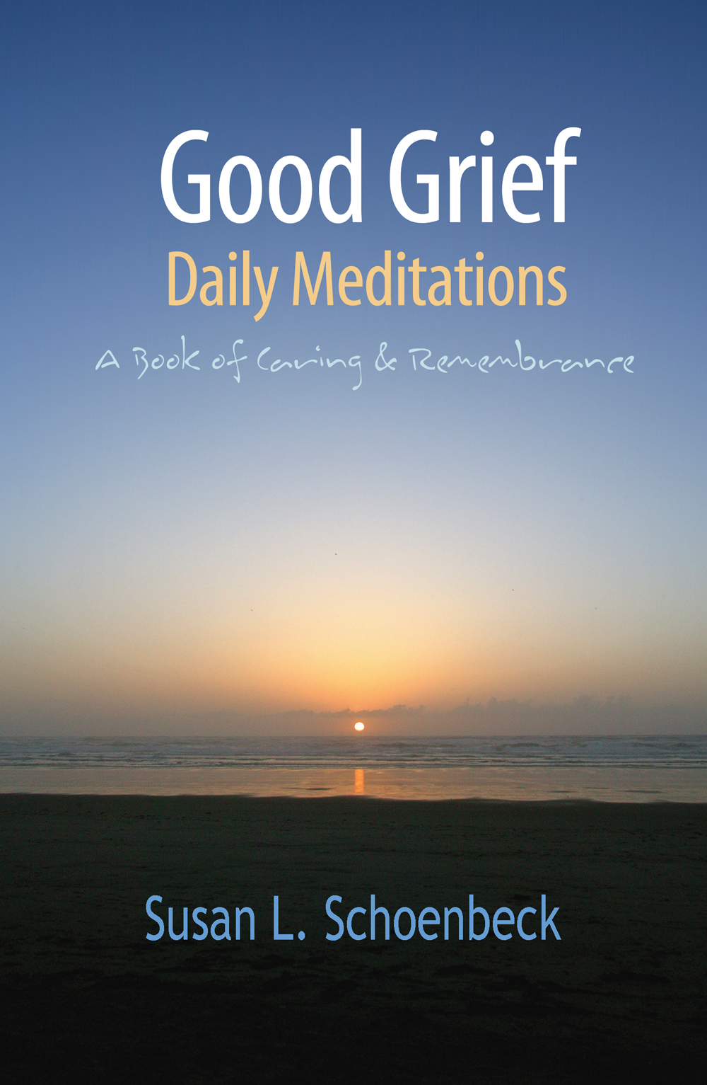 Good Grief: Daily Meditations
